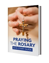 Praying the Rosary, Kick-Start Guide