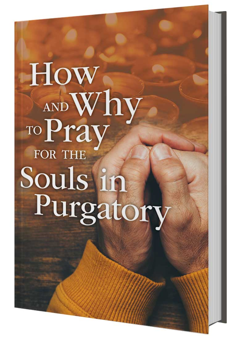 How and Why to Pray for the Souls in Purgatory