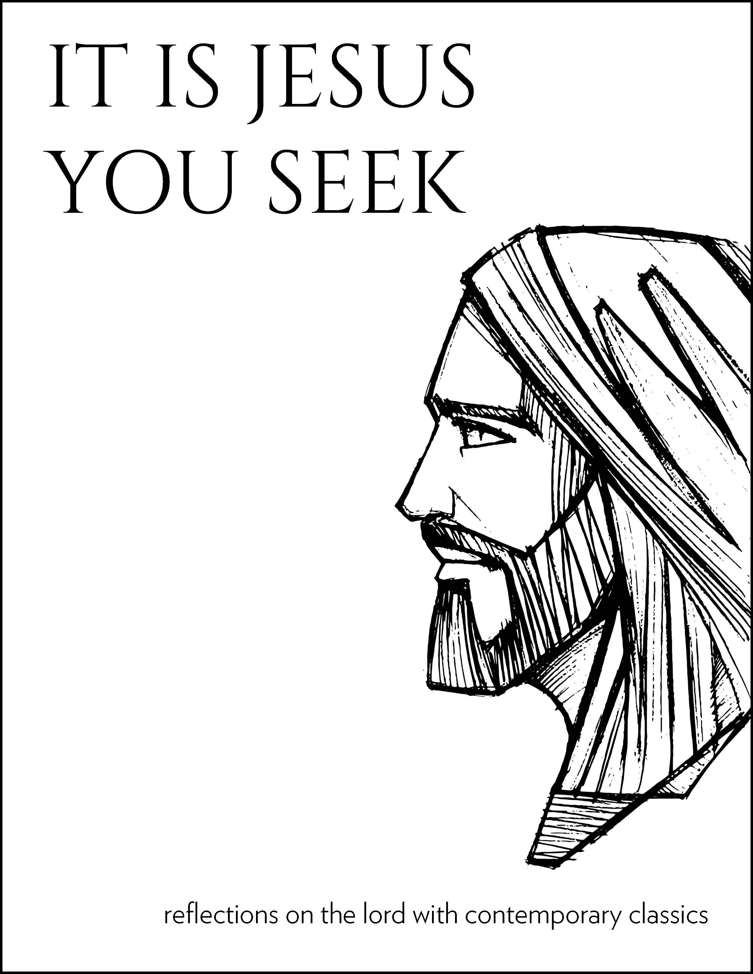 It Is Jesus You Seek