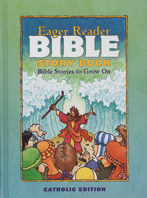 The Eager Reader Bible Story Book, Catholic Edition