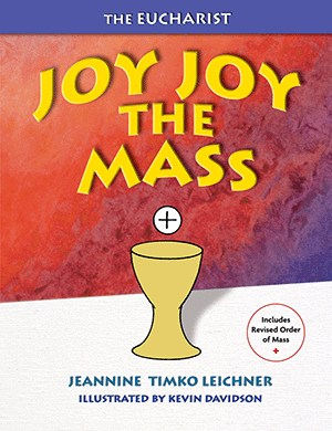 Joy, Joy the Mass: Our Family Celebration