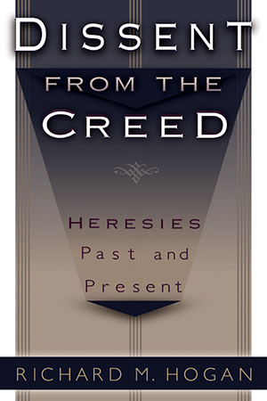 Dissent from the Creed: Heresies Past and Present