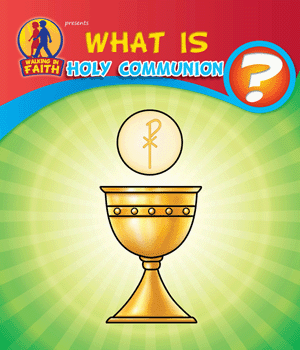What is Holy Communion?
