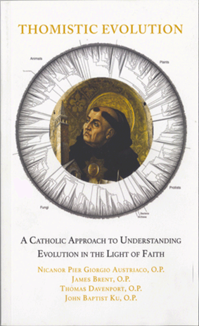 Thomistic Evolution: A Catholic Approach to Understanding Evolution in the Light of Faith
