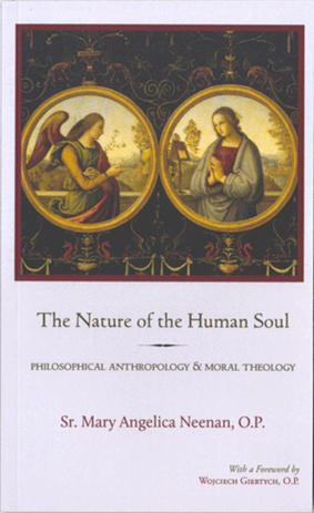 The Nature of the Human Soul: Philisophical Anthropology & Moral Theology