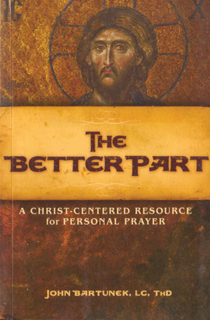 The Better Part: Christ Centered Resource for Personal Prayer