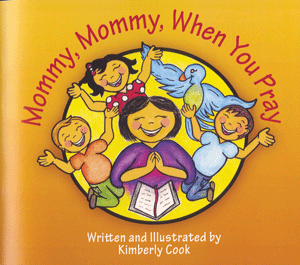 Mommy, Mommy, When You Pray