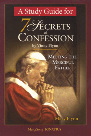 A Study Guide for 7 Secrets of Confession