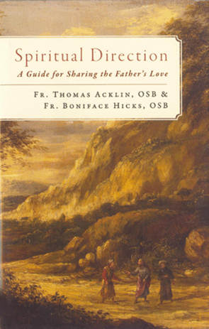 Spiritual Direction: A Guide for Sharing the Father's Love