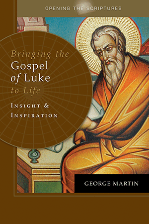 Opening the Scriptures   Bringing the Gospel of Luke to Life: Insight and Inspiration