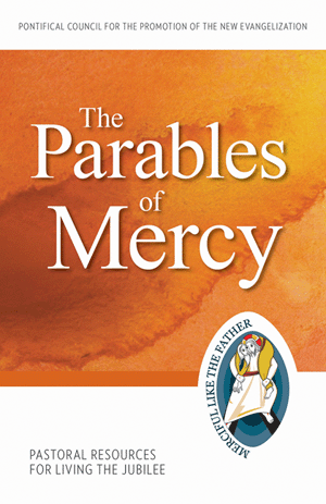 The Parables of Mercy: Pastoral Resources for Living the Jubilee