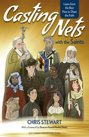 Casting Nets with the Saints: Learn from the Best How to Share the Faith