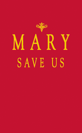 Mary, Save Us