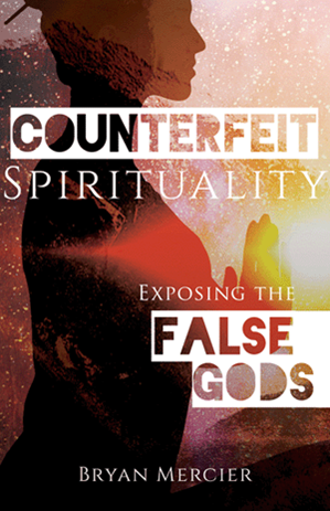 Counterfeit Spirituality: Exposing the False Gods