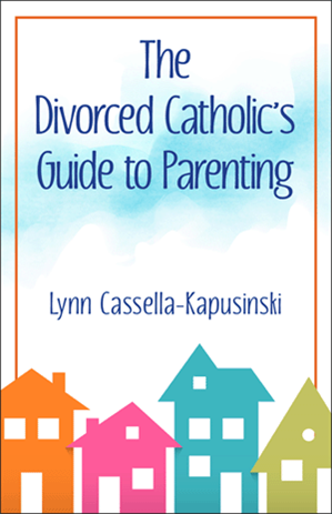 The Divorced Catholic's Guide to Parenting