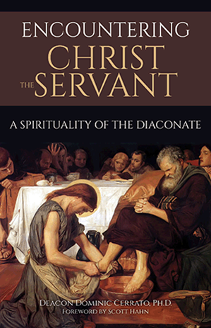 Encountering Christ the Servant: A Spirituality of the Diaconate