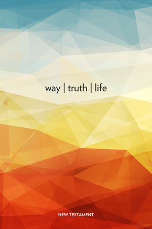 way | truth | life, New Testament (NABRE)
