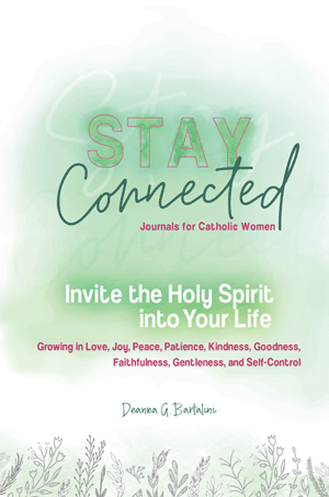 Invite the Holy Spirit into Your Life: Growing in Love, Joy, Peace, Patience, Patience, Kindness, Goodness, Faithfulness, Gentleness, and Self-Control (Stay Connected Journals for Catholic Women #3)