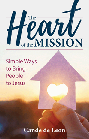 The Heart of the Mission: Simple Ways to Bring People to Jesus