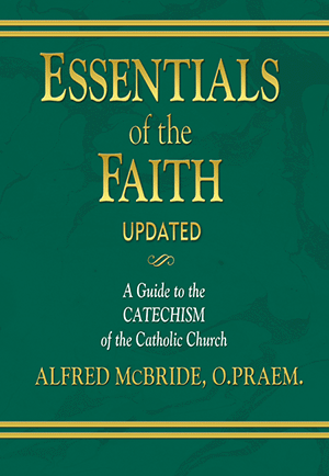 Essentials of the Faith, Updated: A Guide to the Catechism