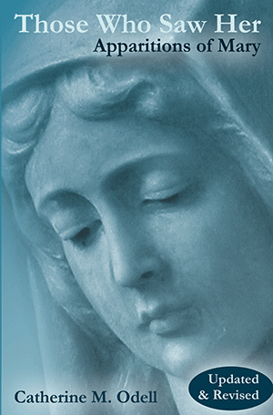 Those Who Saw Her: Apparitions of Mary, Updated and Revised