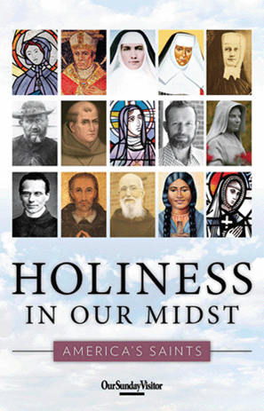 Holiness in Our Midst: America's Saints