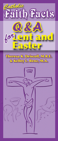 Catholic Faith Facts: Q & A for Lent and Easter