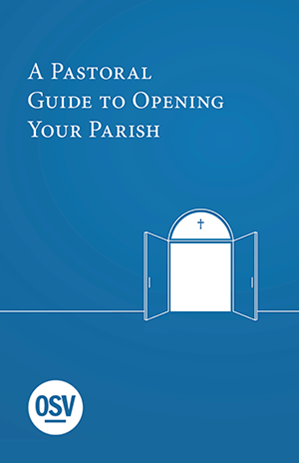 A Pastoral Guide to Opening Your Parish