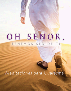 We Thirst for You, O Lord: Meditations for Lent, Spanish
